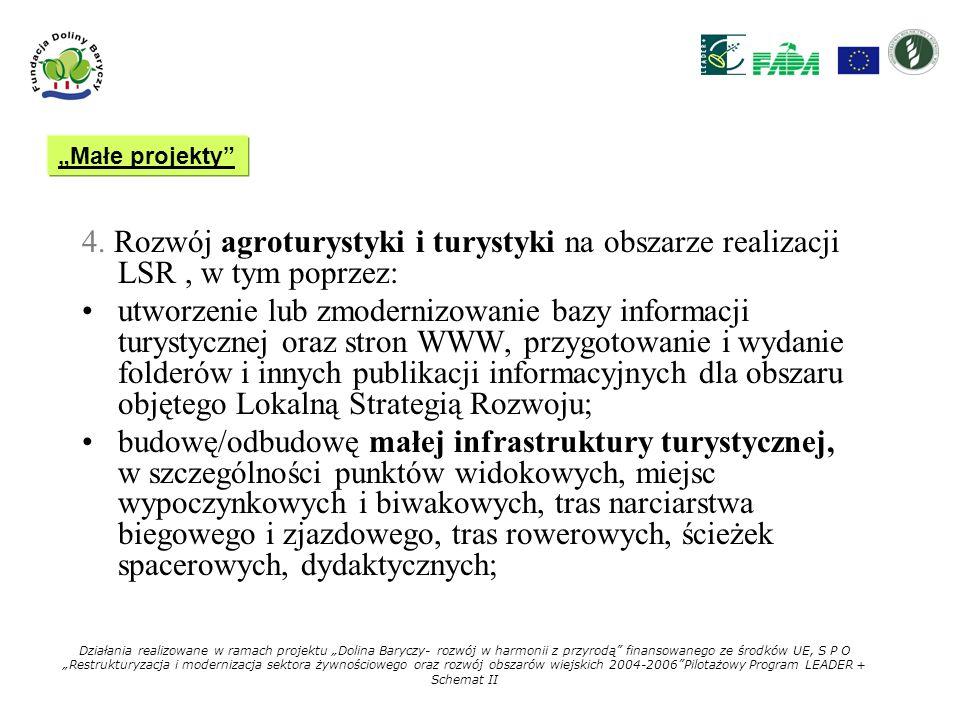 4. Rozwój agroturystyki i turystyki na obszarze realizacji LSR, w tym poprzez: utworzenie lub zmodernizowanie bazy informacji turystycznej oraz stron