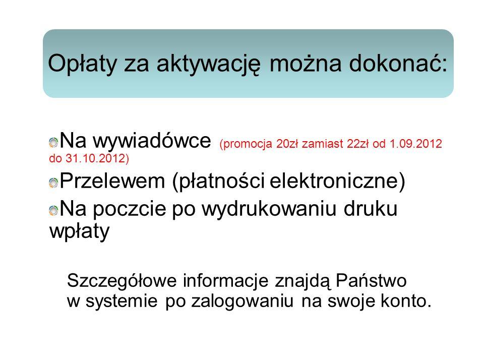 Na wywiadówce (promocja 20zł zamiast 22zł od 1.09.2012 do 31.10.2012) Przelewem (płatności elektroniczne) Na poczcie po wydrukowaniu druku wpłaty Szcz