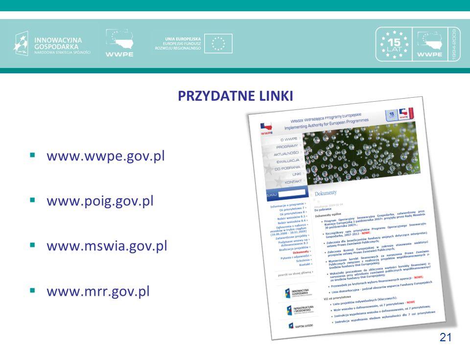 21 PRZYDATNE LINKI www.wwpe.gov.pl www.poig.gov.pl www.mswia.gov.pl www.mrr.gov.pl