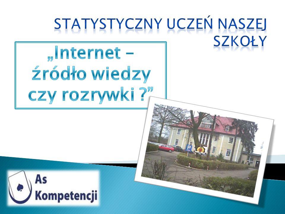 Przygotowana przez nas prezentacja powstała na podstawie ankiety Internet – źródło wiedzy czy rozrywki.