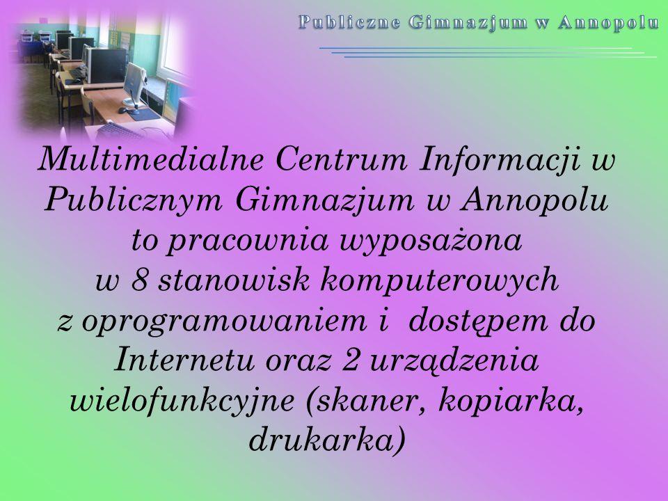 Multimedialne Centrum Informacji w Publicznym Gimnazjum w Annopolu to pracownia wyposażona w 8 stanowisk komputerowych z oprogramowaniem i dostępem do