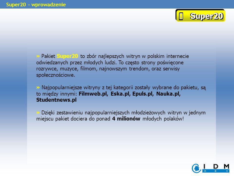 » Pakiet Super20 to zbór najlepszych witryn w polskim internecie odwiedzanych przez młodych ludzi. To często strony poświęcone rozrywce, muzyce, filmo