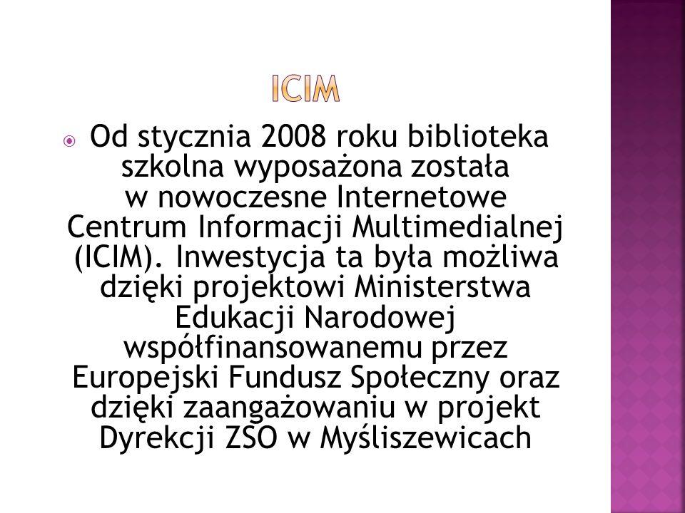 Od stycznia 2008 roku biblioteka szkolna wyposażona została w nowoczesne Internetowe Centrum Informacji Multimedialnej (ICIM).