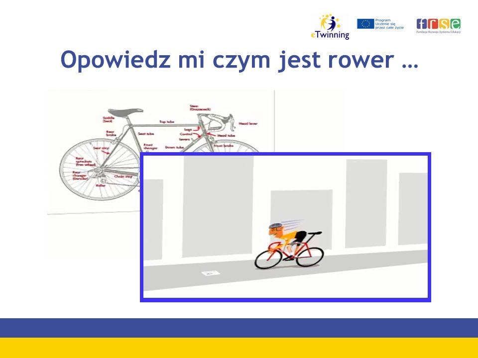 Opowiedz mi czym jest rower …