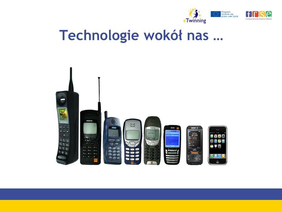 Technologie wokół nas …