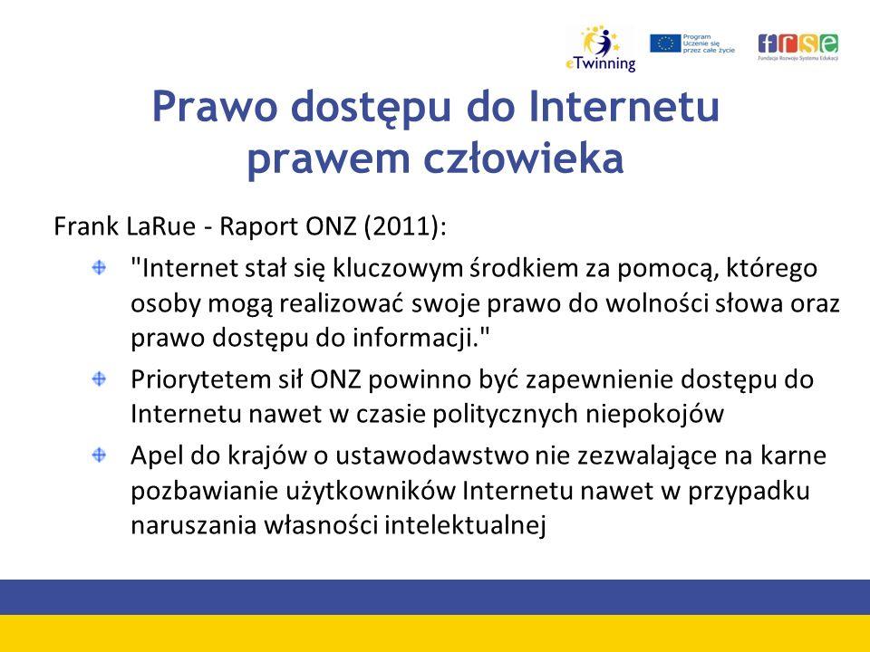 Prawo dostępu do Internetu prawem człowieka Frank LaRue - Raport ONZ (2011):