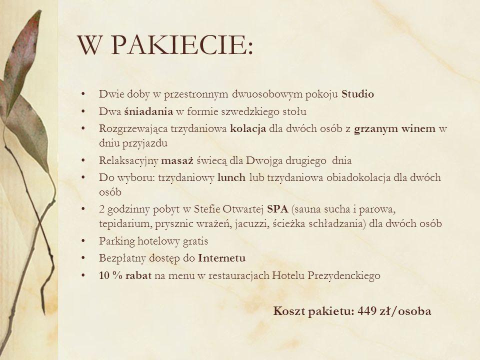 W PAKIECIE: Dwie doby w przestronnym dwuosobowym pokoju Studio Dwa śniadania w formie szwedzkiego stołu Rozgrzewająca trzydaniowa kolacja dla dwóch osób z grzanym winem w dniu przyjazdu Relaksacyjny masaż świecą dla Dwojga drugiego dnia Do wyboru: trzydaniowy lunch lub trzydaniowa obiadokolacja dla dwóch osób 2 godzinny pobyt w Stefie Otwartej SPA (sauna sucha i parowa, tepidarium, prysznic wrażeń, jacuzzi, ścieżka schładzania) dla dwóch osób Parking hotelowy gratis Bezpłatny dostęp do Internetu 10 % rabat na menu w restauracjach Hotelu Prezydenckiego Koszt pakietu: 449 zł/osoba