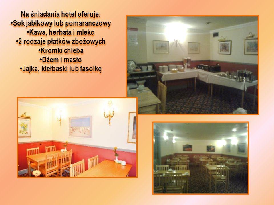 Na śniadania hotel oferuje: Sok jabłkowy lub pomarańczowy Kawa, herbata i mleko 2 rodzaje płatków zbożowych Kromki chleba Dżem i masło Jajka, kiełbask