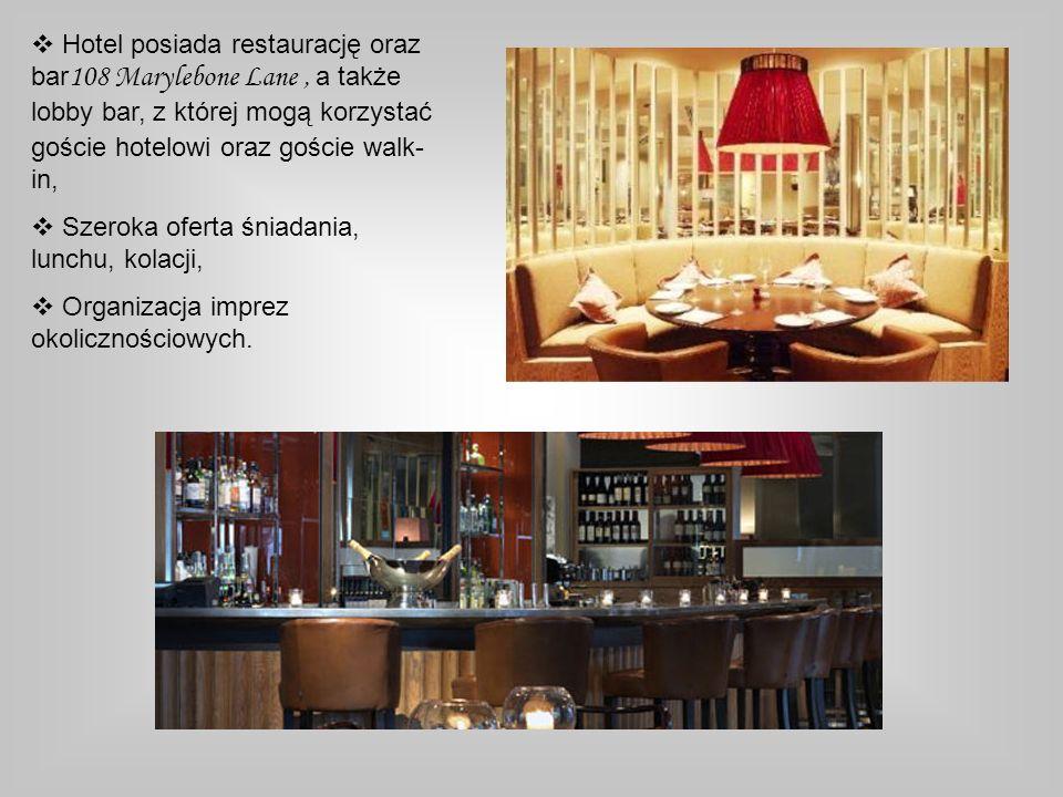 Hotel posiada restaurację oraz bar 108 Marylebone Lane, a także lobby bar, z której mogą korzystać goście hotelowi oraz goście walk- in, Szeroka ofert