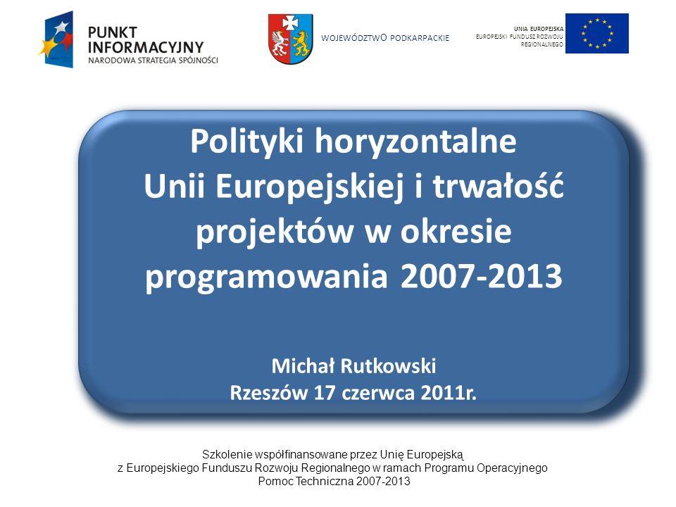 WOJEWÓDZTW O PODKARPACKIE Szkolenie współfinansowane przez Unię Europejską z Europejskiego Funduszu Rozwoju Regionalnego w ramach Programu Operacyjnego Pomoc Techniczna 2007-2013 72 UNIA EUROPEJSKA EUROPEJSKI FUNDUSZ ROZWOJU REGIONALNEGO Szkolenie współfinansowane przez Unię Europejską z Europejskiego Funduszu Rozwoju Regionalnego w ramach Programu Operacyjnego Pomoc Techniczna 2007-2013 Polityki horyzontalne - studium przypadku: modernizacja wielofunkcyjnego budynku publicznego