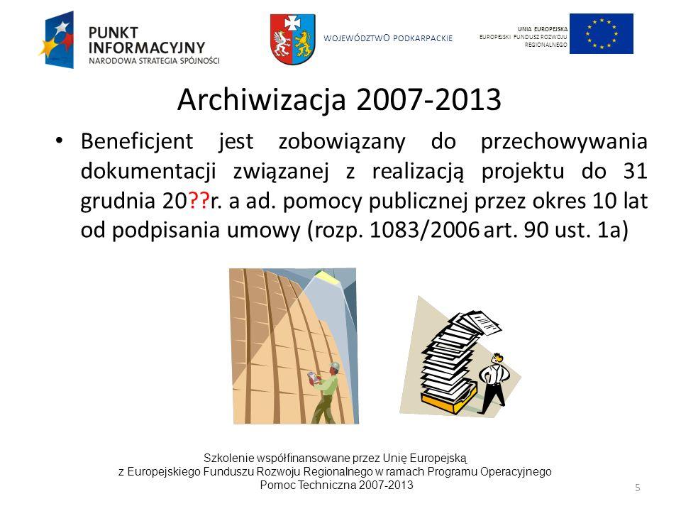 WOJEWÓDZTW O PODKARPACKIE Szkolenie współfinansowane przez Unię Europejską z Europejskiego Funduszu Rozwoju Regionalnego w ramach Programu Operacyjnego Pomoc Techniczna 2007-2013 46 UNIA EUROPEJSKA EUROPEJSKI FUNDUSZ ROZWOJU REGIONALNEGO Przykłady kryteriów wyboru projektów (w odniesieniu do polityk horyzontalnych)