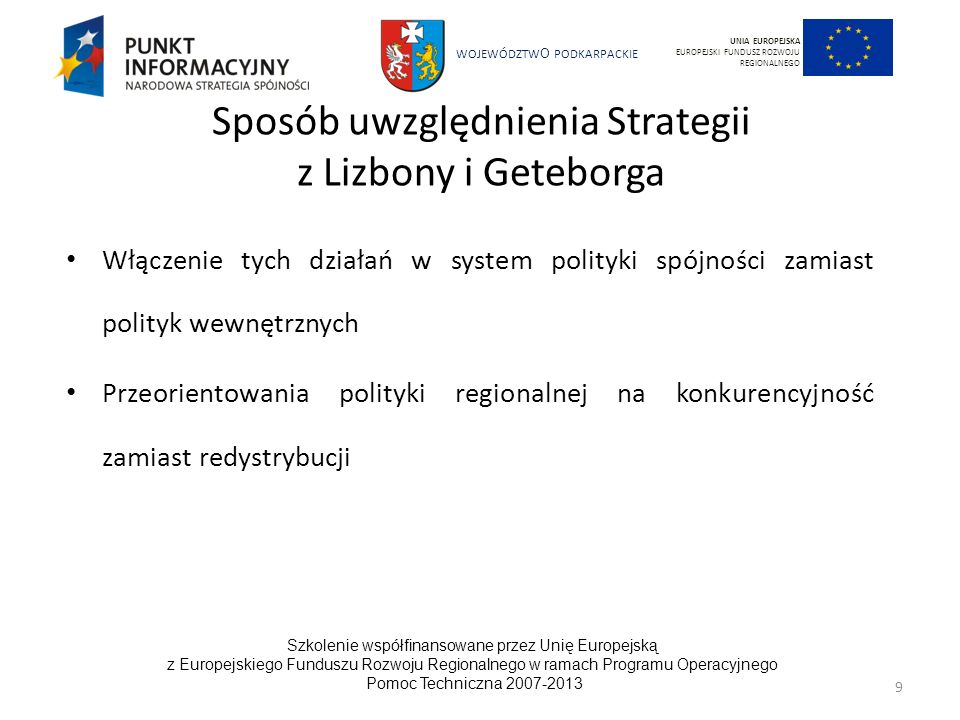 WOJEWÓDZTW O PODKARPACKIE Szkolenie współfinansowane przez Unię Europejską z Europejskiego Funduszu Rozwoju Regionalnego w ramach Programu Operacyjnego Pomoc Techniczna 2007-2013 60 UNIA EUROPEJSKA EUROPEJSKI FUNDUSZ ROZWOJU REGIONALNEGO Gospodarka odpadami – równość szans Zakłada uruchomienie różnorakich form konsultacji z mieszkańcami i ich stowarzyszeniami na poziomie lokalnym; Promuje outsourcing usług uzupełniających obsługę obiektów i zlecanie ich przedsiębiorstwom zatrudniającym osoby z marginalizowanych grup społecznych lub należącym do kobiet; Promuje tworzenie nowych miejsc pracy dla niewykwalifikowanego personelu