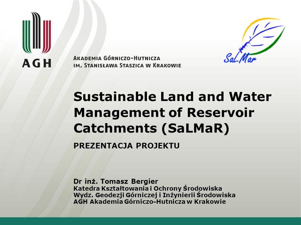 Sustainable Land and Water Management of Reservoir Catchments (SaLMaR) Zamiast podsumowania (na podst: Petit, 2008): Use it because its BAD Dostępne w praktyce dane są złe ( ang.