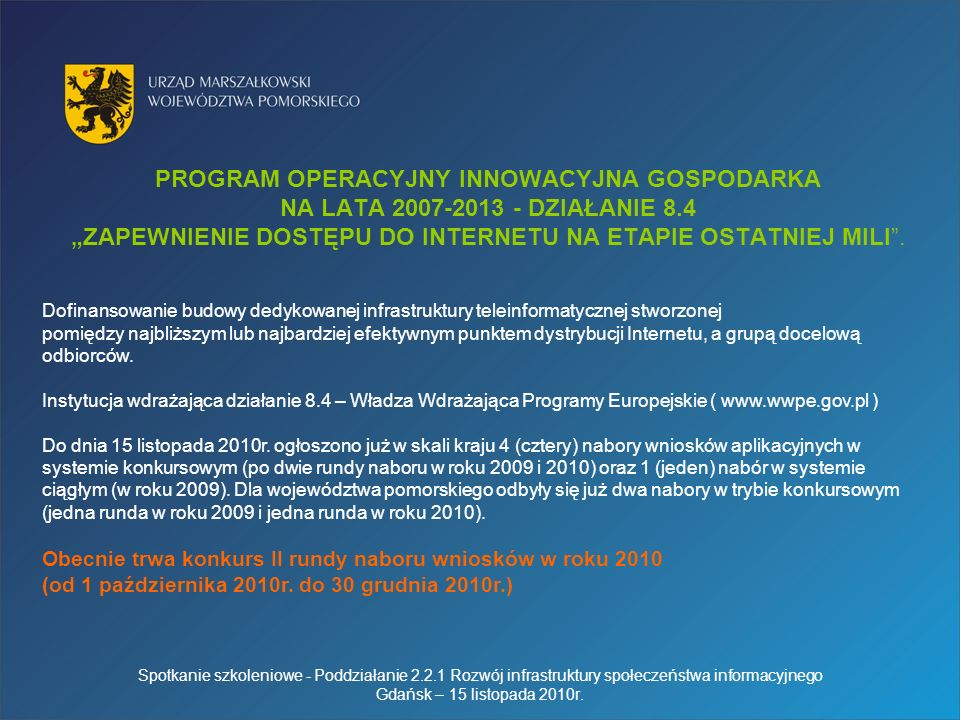 PROGRAM OPERACYJNY INNOWACYJNA GOSPODARKA NA LATA 2007-2013 - DZIAŁANIE 8.4 ZAPEWNIENIE DOSTĘPU DO INTERNETU NA ETAPIE OSTATNIEJ MILI.