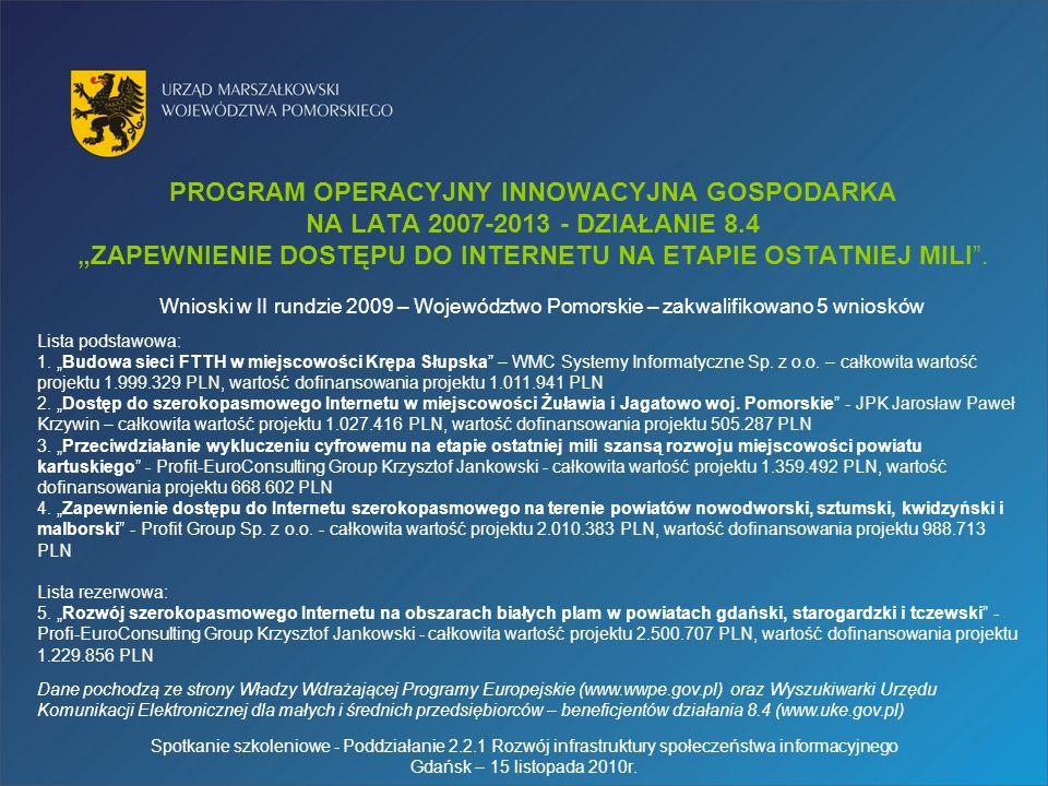 Spotkanie szkoleniowe - Poddziałanie 2.2.1 Rozwój infrastruktury społeczeństwa informacyjnego Gdańsk – 15 listopada 2010r.