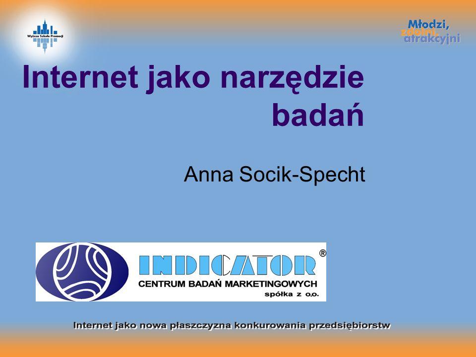 Internet jako narzędzie badań Anna Socik-Specht