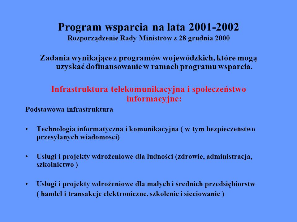 Program wsparcia na lata 2001-2002 Rozporządzenie Rady Ministrów z 28 grudnia 2000 Zadania wynikające z programów wojewódzkich, które mogą uzyskać dof