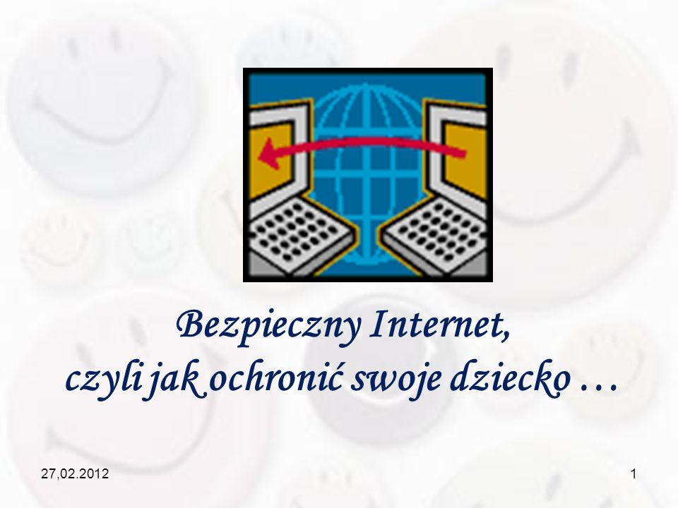 27,02.20121 Bezpieczny Internet, czyli jak ochronić swoje dziecko …
