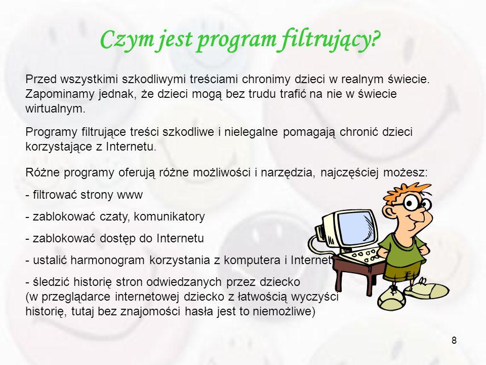 9 Jaki program filtrujący wybrać.Nie ma na to jednoznacznej odpowiedzi.