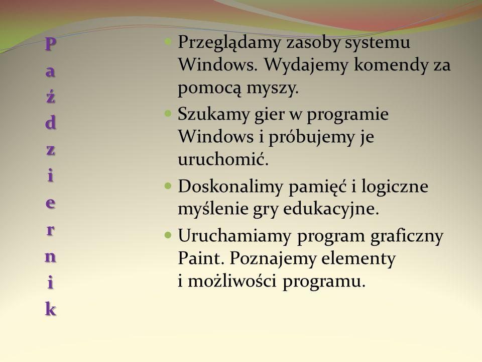 Przeglądamy zasoby systemu Windows. Wydajemy komendy za pomocą myszy. Szukamy gier w programie Windows i próbujemy je uruchomić. Doskonalimy pamięć i