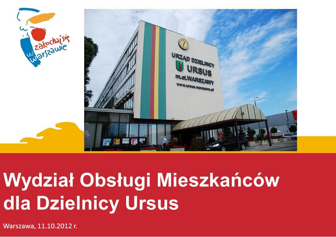 Wydział Obsługi Mieszkańców dla Dzielnicy Ursus Warszawa, 11.10.2012 r.