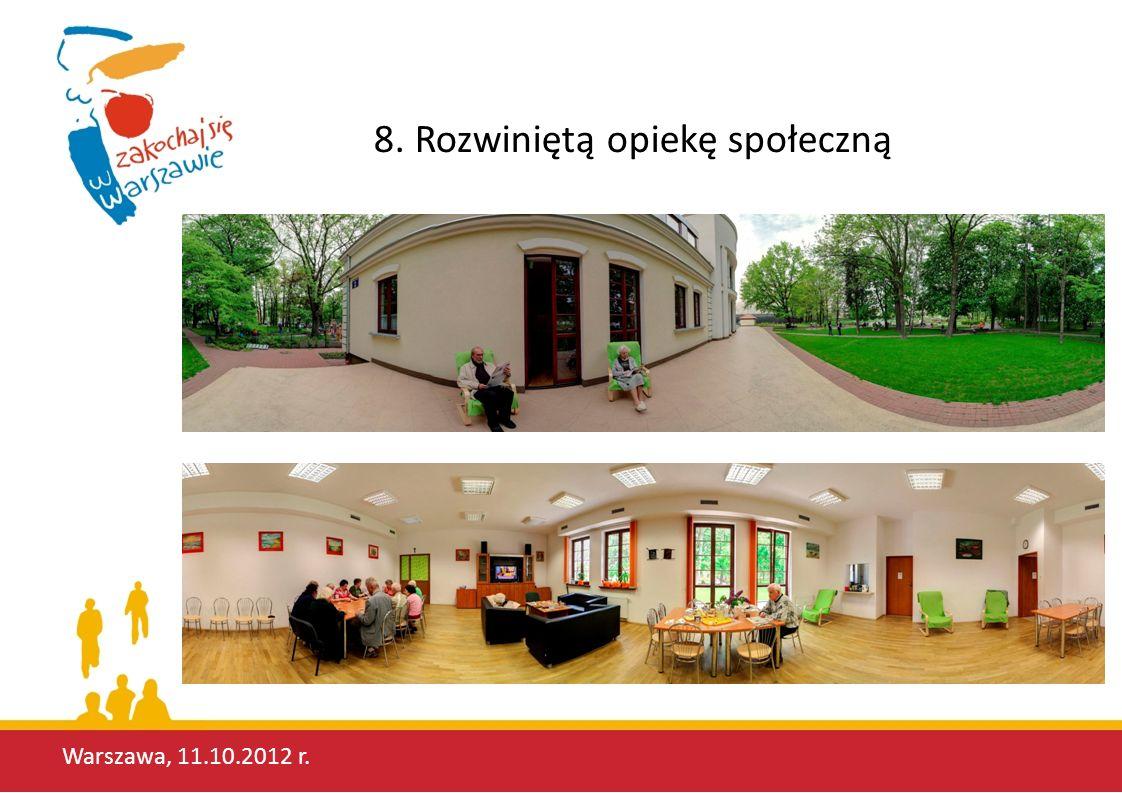 Warszawa, 11.10.2012 r. 8. Rozwiniętą opiekę społeczną