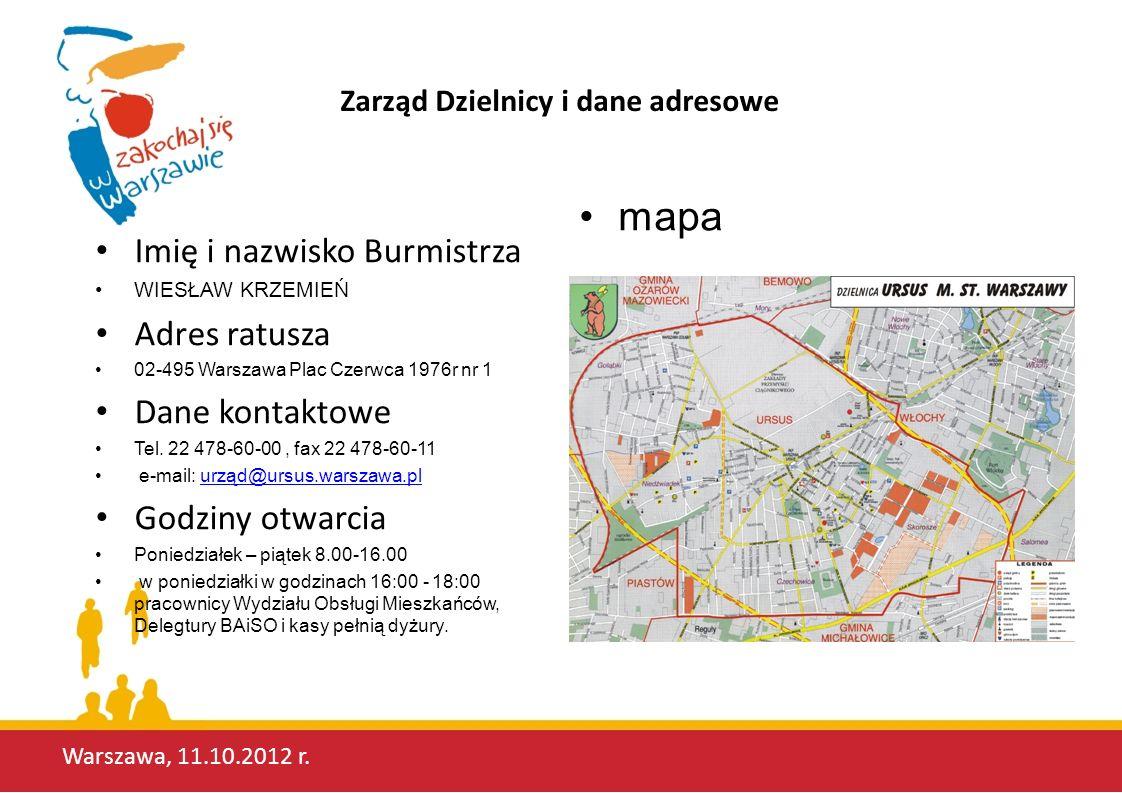 Zarząd Dzielnicy i dane adresowe Imię i nazwisko Burmistrza WIESŁAW KRZEMIEŃ Adres ratusza 02-495 Warszawa Plac Czerwca 1976r nr 1 Dane kontaktowe Tel.
