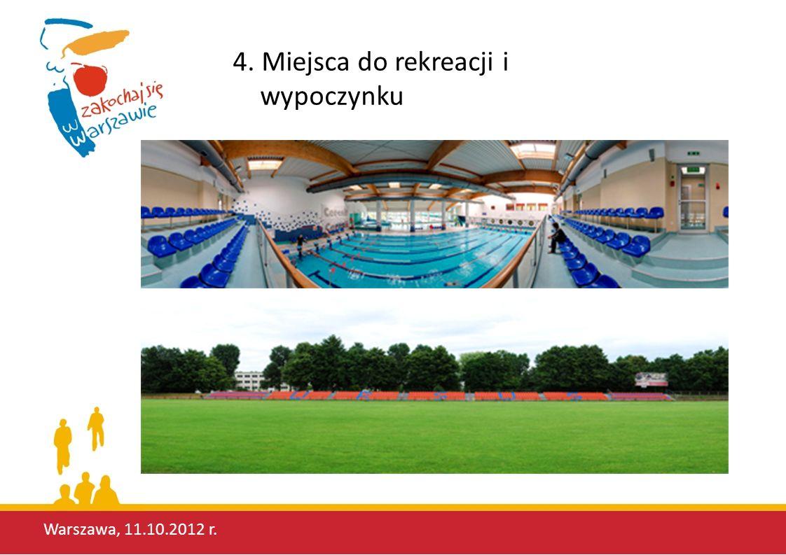 Warszawa, 11.10.2012 r. 4. Miejsca do rekreacji i wypoczynku