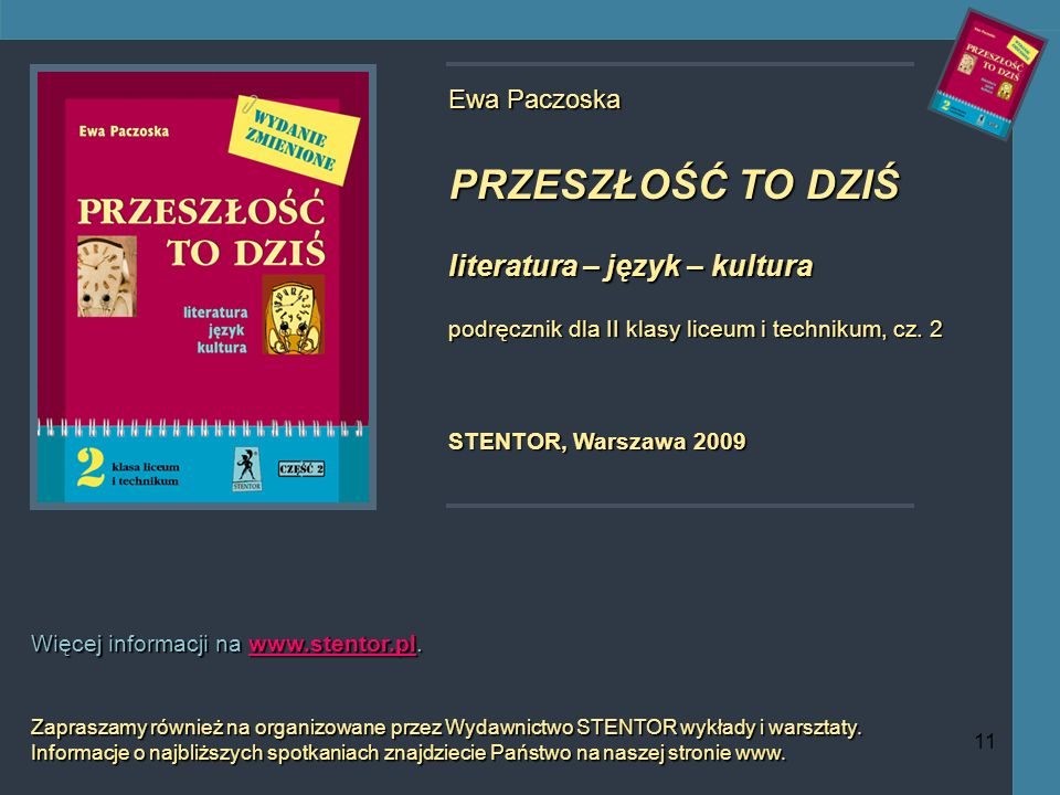 11 Ewa Paczoska PRZESZŁOŚĆ TO DZIŚ literatura – język – kultura podręcznik dla II klasy liceum i technikum, cz.