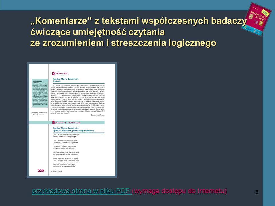 6 Komentarze z tekstami współczesnych badaczy ćwiczące umiejętność czytania ze zrozumieniem i streszczenia logicznego przykładowa strona w pliku PDF przykładowa strona w pliku PDF (wymaga dostępu do Internetu) przykładowa strona w pliku PDF