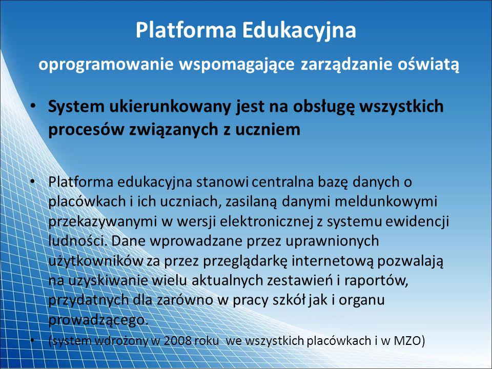 Platforma Edukacyjna oprogramowanie wspomagające zarządzanie oświatą System ukierunkowany jest na obsługę wszystkich procesów związanych z uczniem Pla
