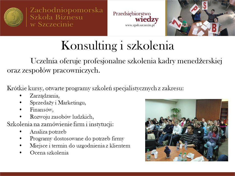 Konsulting i szkolenia Uczelnia oferuje profesjonalne szkolenia kadry mened ż erskiej oraz zespo ł ów pracowniczych. Krótkie kursy, otwarte programy s