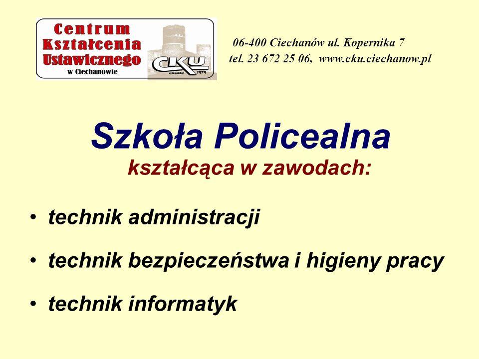 Szkoła Policealna kształcąca w zawodach: technik administracji technik bezpieczeństwa i higieny pracy technik informatyk 06-400 Ciechanów ul. Kopernik