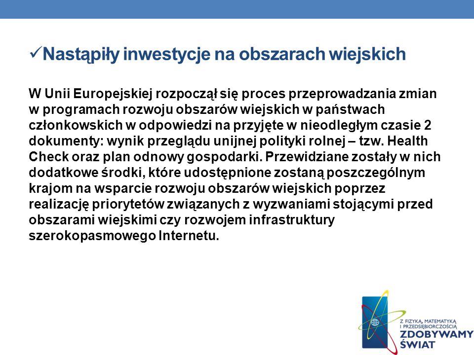 Nastąpiły inwestycje na obszarach wiejskich W Unii Europejskiej rozpoczął się proces przeprowadzania zmian w programach rozwoju obszarów wiejskich w p