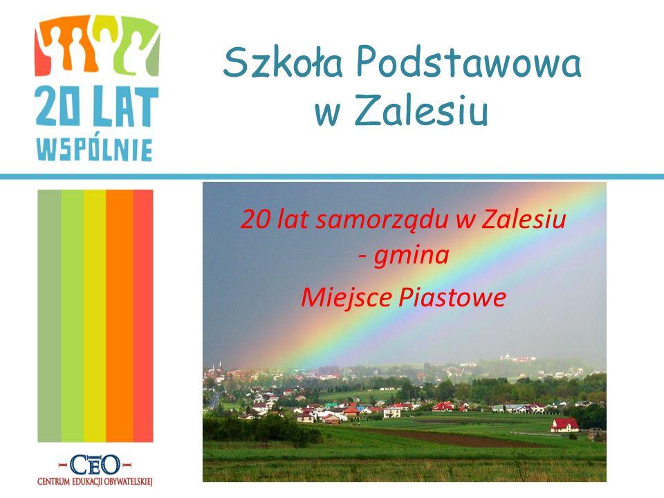 Szkoła Podstawowa w Zalesiu 20 lat samorządu w Zalesiu - gmina Miejsce Piastowe