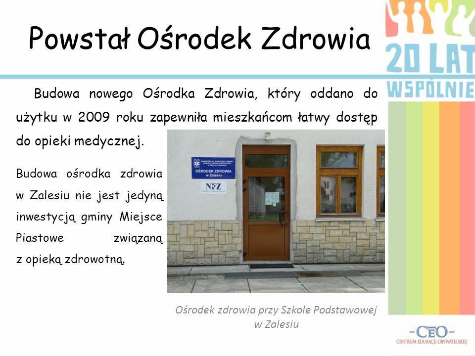 Powstał Ośrodek Zdrowia Ośrodek zdrowia przy Szkole Podstawowej w Zalesiu Budowa nowego Ośrodka Zdrowia, który oddano do użytku w 2009 roku zapewniła
