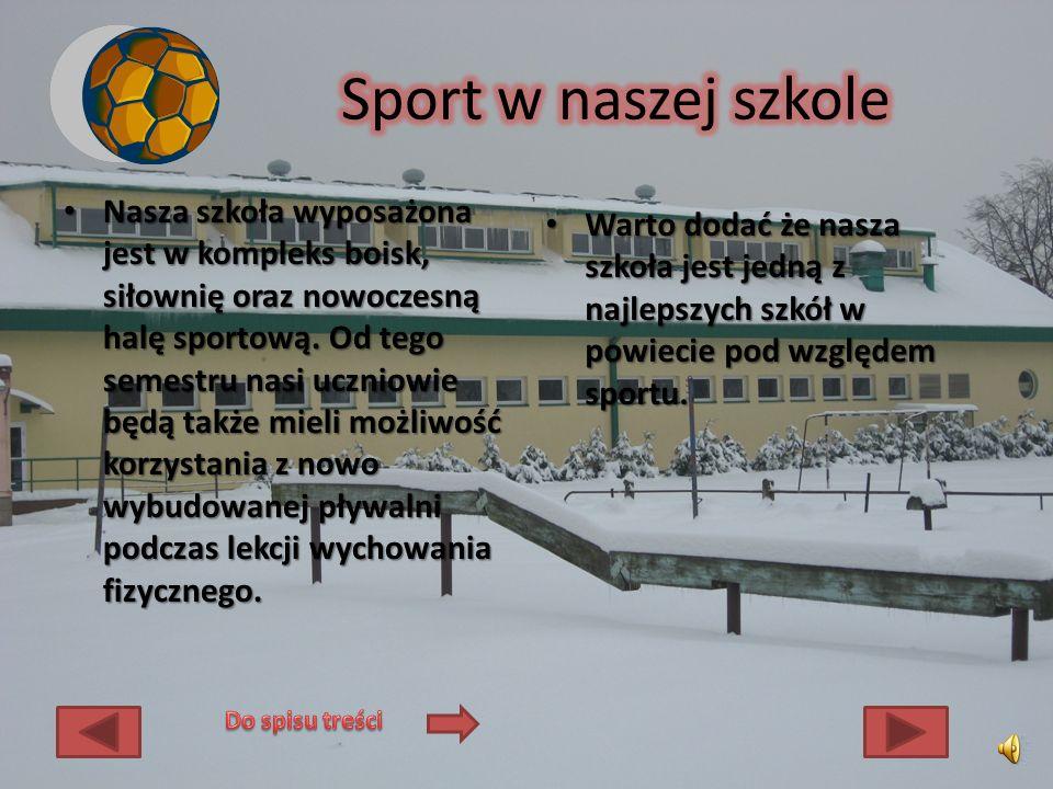Nasza szkoła wyposażona jest w kompleks boisk, siłownię oraz nowoczesną halę sportową.