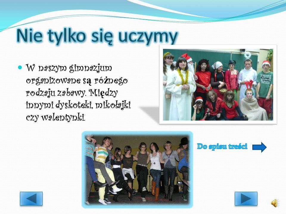 W naszym gimnazjum organizowane s ą ró ż nego rodzaju zabawy.