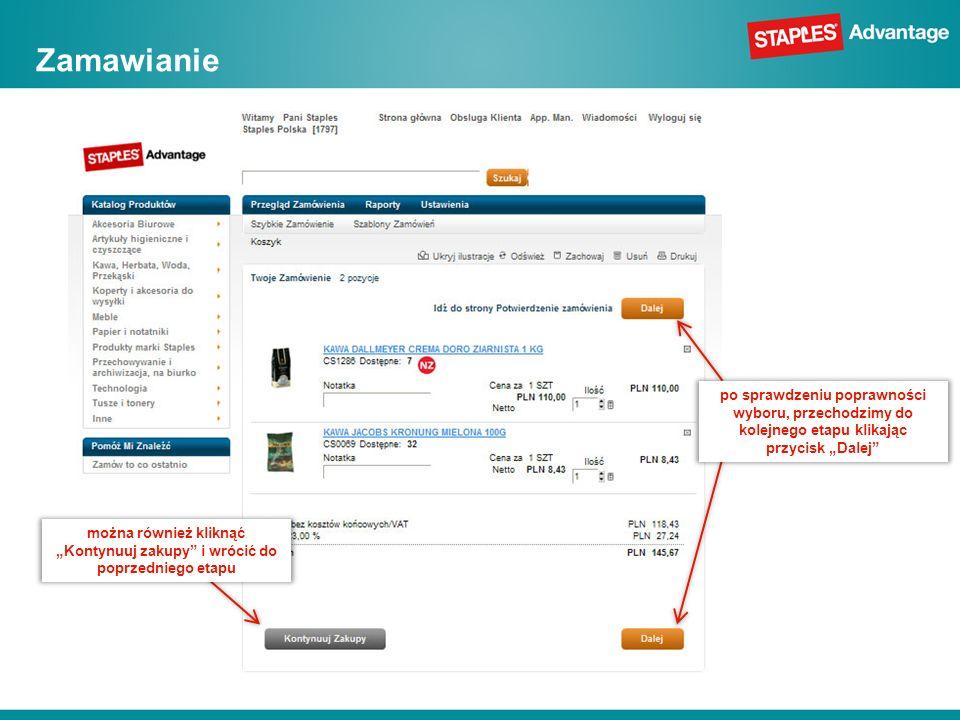 Zamawianie po sprawdzeniu poprawności wyboru, przechodzimy do kolejnego etapu klikając przycisk Dalej można również kliknąć Kontynuuj zakupy i wrócić do poprzedniego etapu