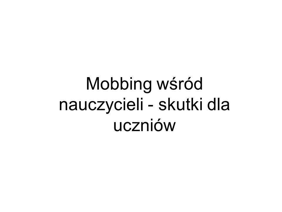 Mobbing wśród nauczycieli - skutki dla uczniów