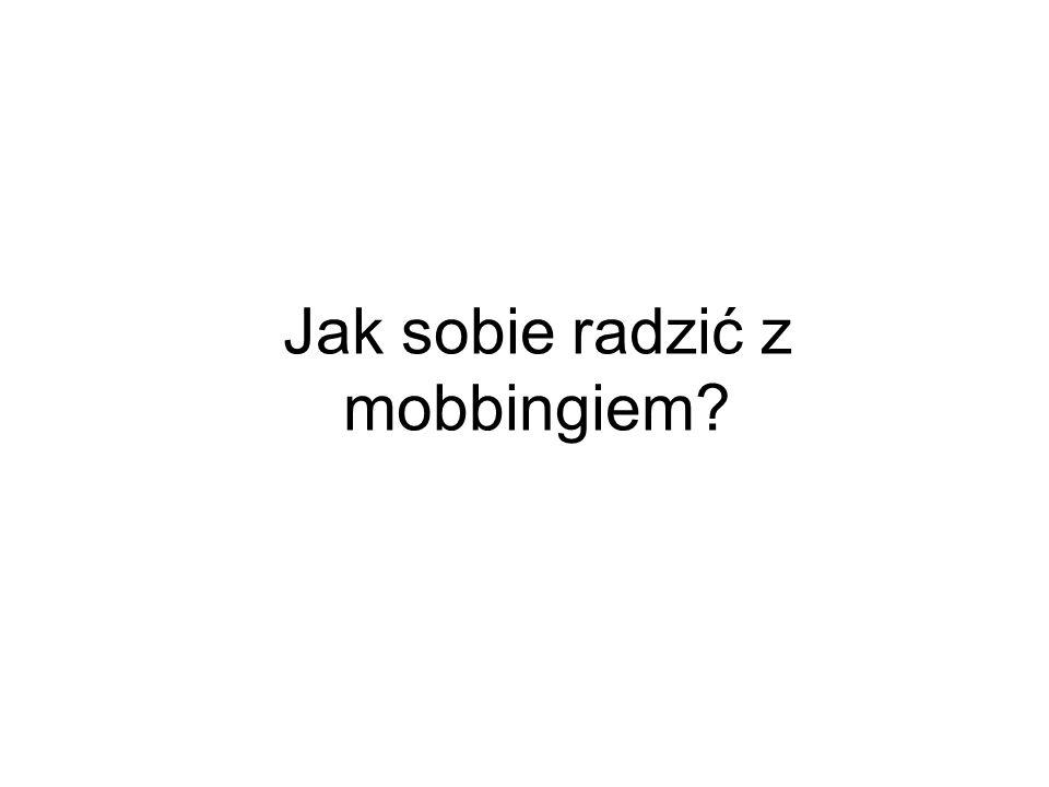 Jak sobie radzić z mobbingiem?
