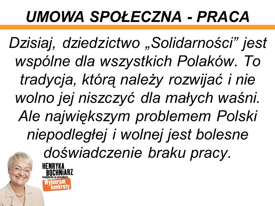 Dlatego – wracając do wspólnego dziedzictwa, do korzeni Solidarności – musimy kluczem do rozwiązania tego największego polskiego problemu uczynić nową UMOWĘ SPOŁECZNĄ.