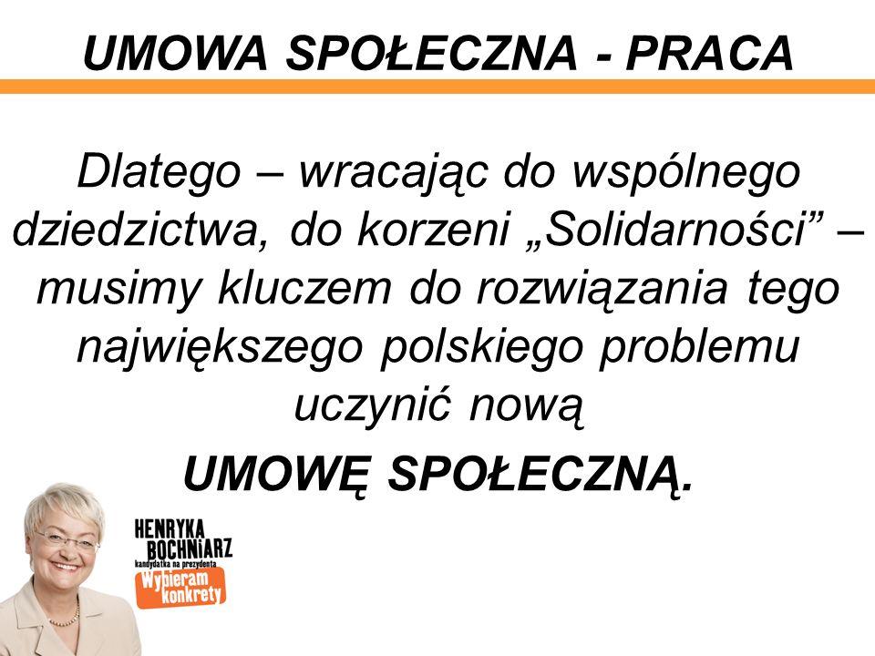 Dlatego – wracając do wspólnego dziedzictwa, do korzeni Solidarności – musimy kluczem do rozwiązania tego największego polskiego problemu uczynić nową
