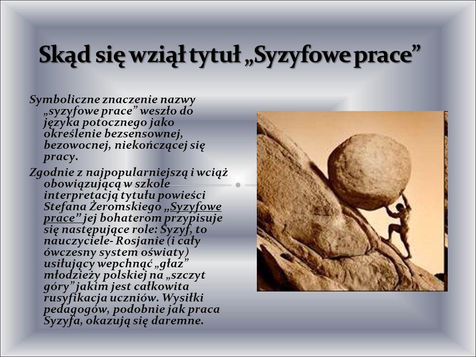 Symboliczne znaczenie nazwy syzyfowe prace weszło do języka potocznego jako określenie bezsensownej, bezowocnej, niekończącej się pracy. Zgodnie z naj