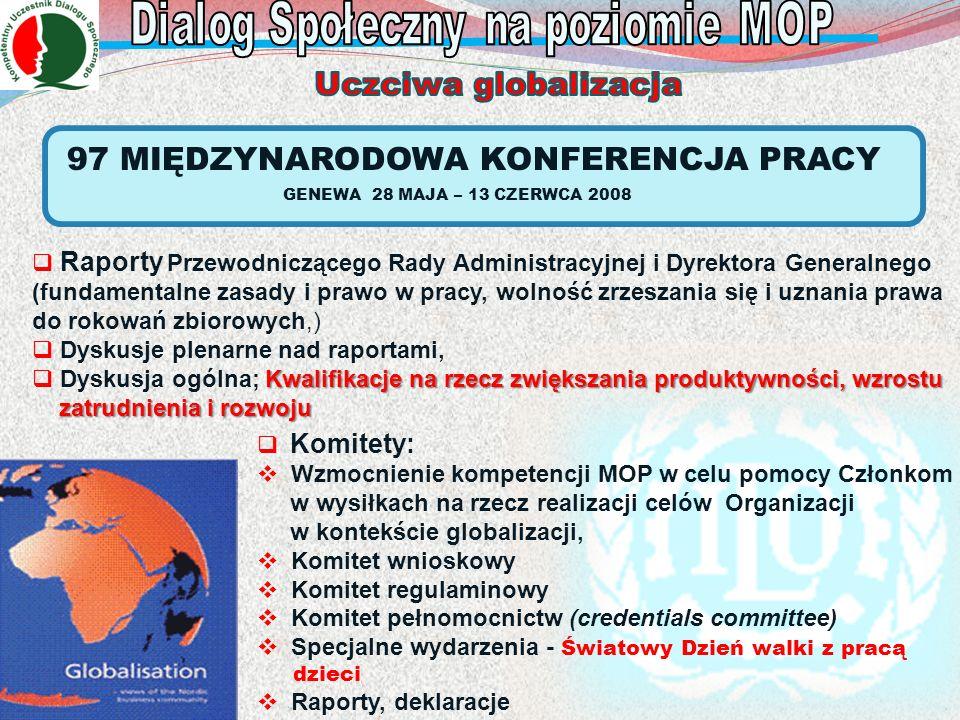 97 MIĘDZYNARODOWA KONFERENCJA PRACY GENEWA 28 MAJA – 13 CZERWCA 2008 Raporty Przewodniczącego Rady Administracyjnej i Dyrektora Generalnego (fundament