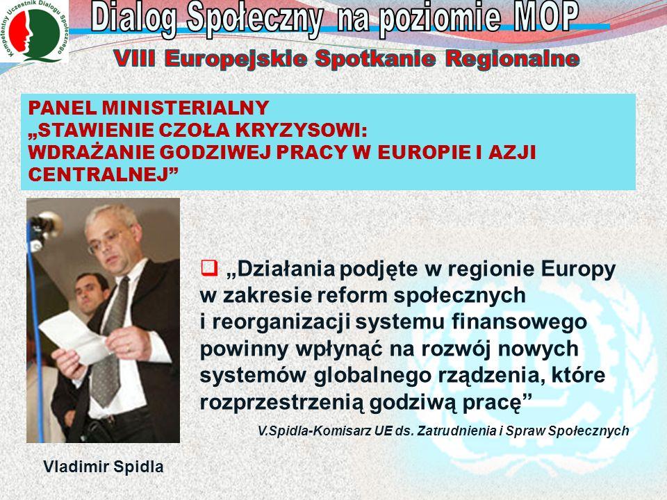 Działania podjęte w regionie Europy w zakresie reform społecznych i reorganizacji systemu finansowego powinny wpłynąć na rozwój nowych systemów global