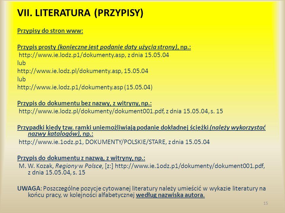 Przypisy do stron www: Przypis prosty (konieczne jest podanie daty użycia strony), np.: http://www.ie.lodz.p1/dokumenty.asp, z dnia 15.05.04 lub http: