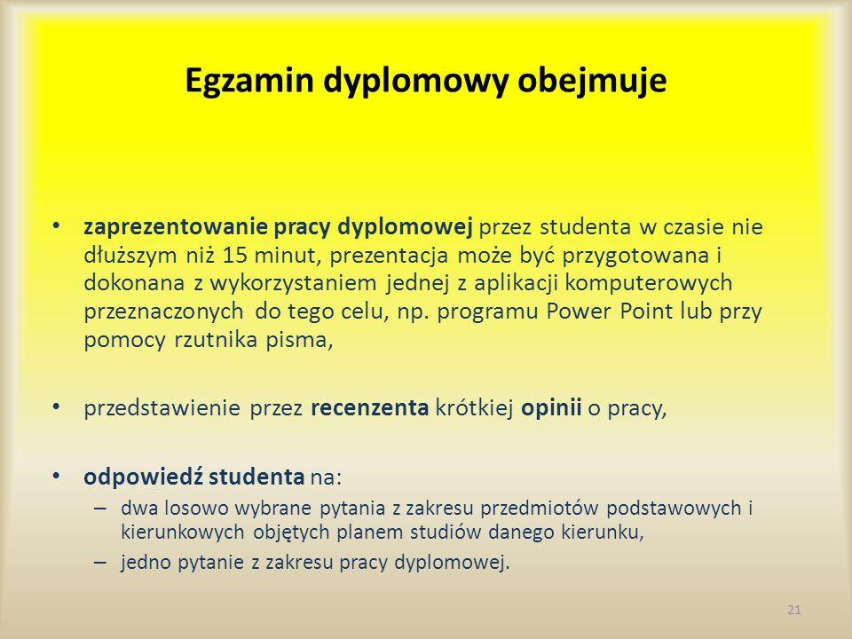 Egzamin dyplomowy obejmuje zaprezentowanie pracy dyplomowej przez studenta w czasie nie dłuższym niż 15 minut, prezentacja może być przygotowana i dok