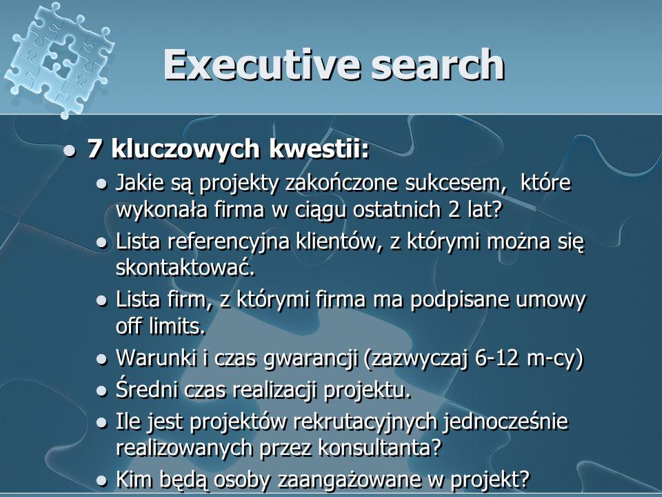 Executive search 7 kluczowych kwestii: Jakie są projekty zakończone sukcesem, które wykonała firma w ciągu ostatnich 2 lat? Lista referencyjna klientó