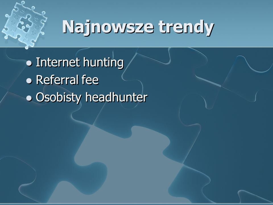 Najnowsze trendy Internet hunting Referral fee Osobisty headhunter Internet hunting Referral fee Osobisty headhunter